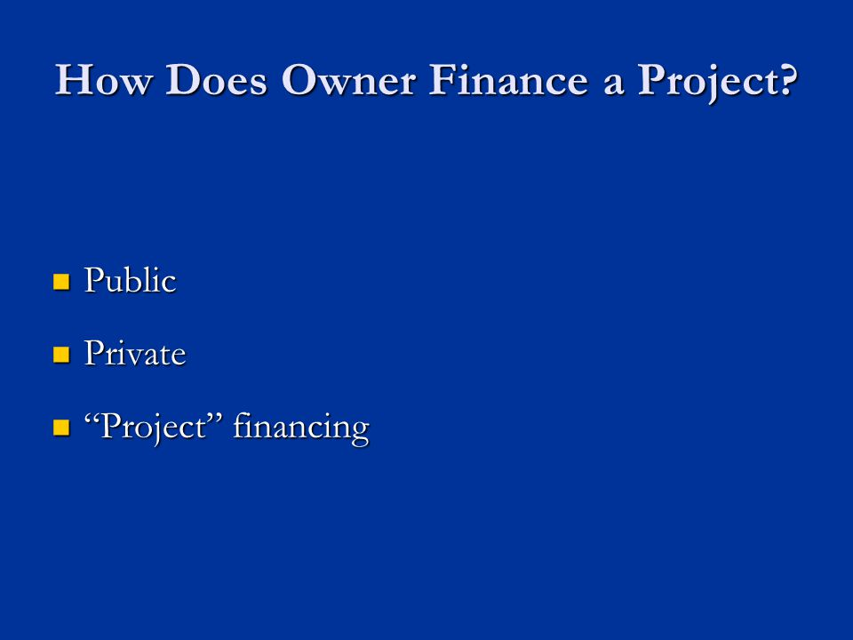 How Does Owner Finance a Project.
