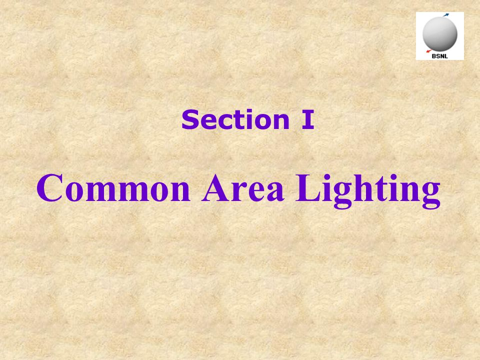 Common areas identified for provision of Energy Efficient Lighting are Corridor Staircase Toilets