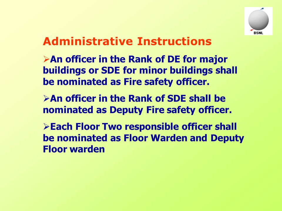 Administrative Instructions  An officer in the Rank of DE for major buildings or SDE for minor buildings shall be nominated as Fire safety officer. 