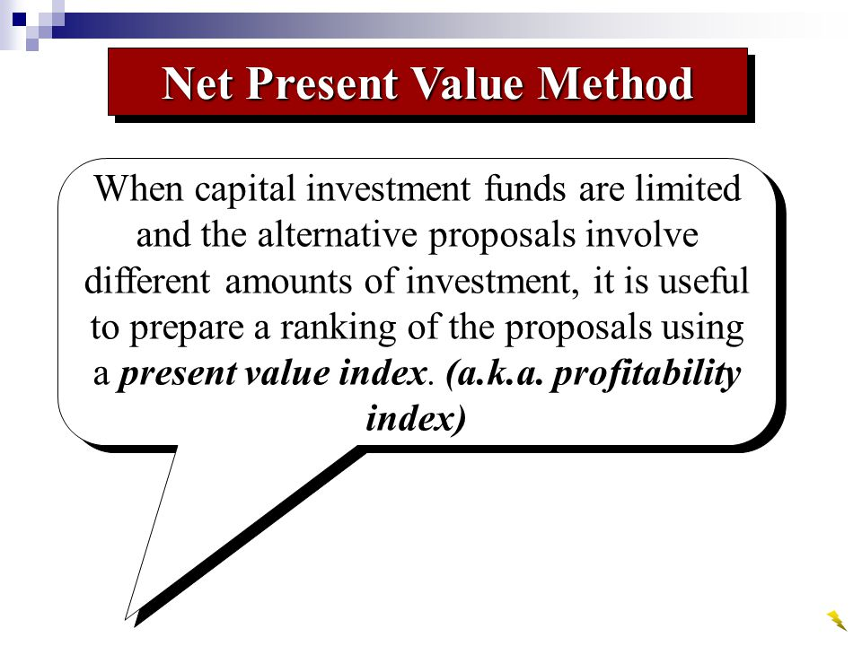 When capital investment funds are limited and the alternative proposals involve different amounts of investment, it is useful to prepare a ranking of the proposals using a present value index.