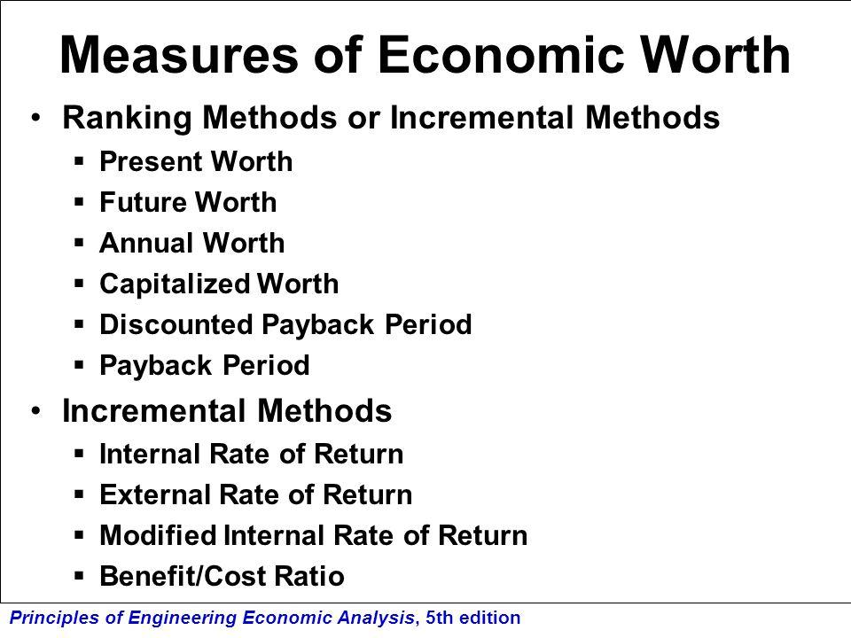 Principles of Engineering Economic Analysis, 5th edition Measures of Economic Worth Ranking Methods or Incremental Methods  Present Worth  Future Wo