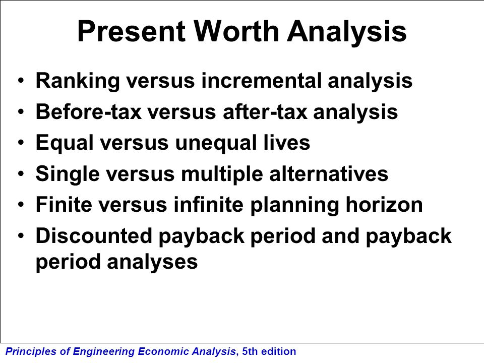 Principles of Engineering Economic Analysis, 5th edition Present Worth Analysis Single Alternative