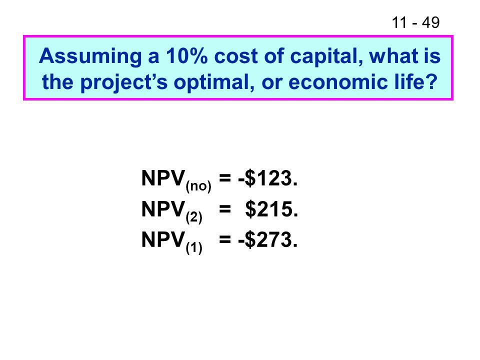 11 - 49 NPV (no) = -$123. NPV (2) = $215. NPV (1) = -$273.