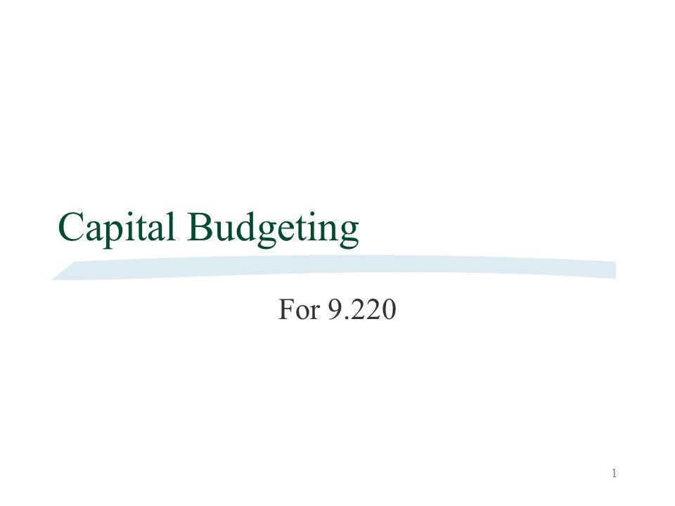 1 Capital Budgeting For 9.220