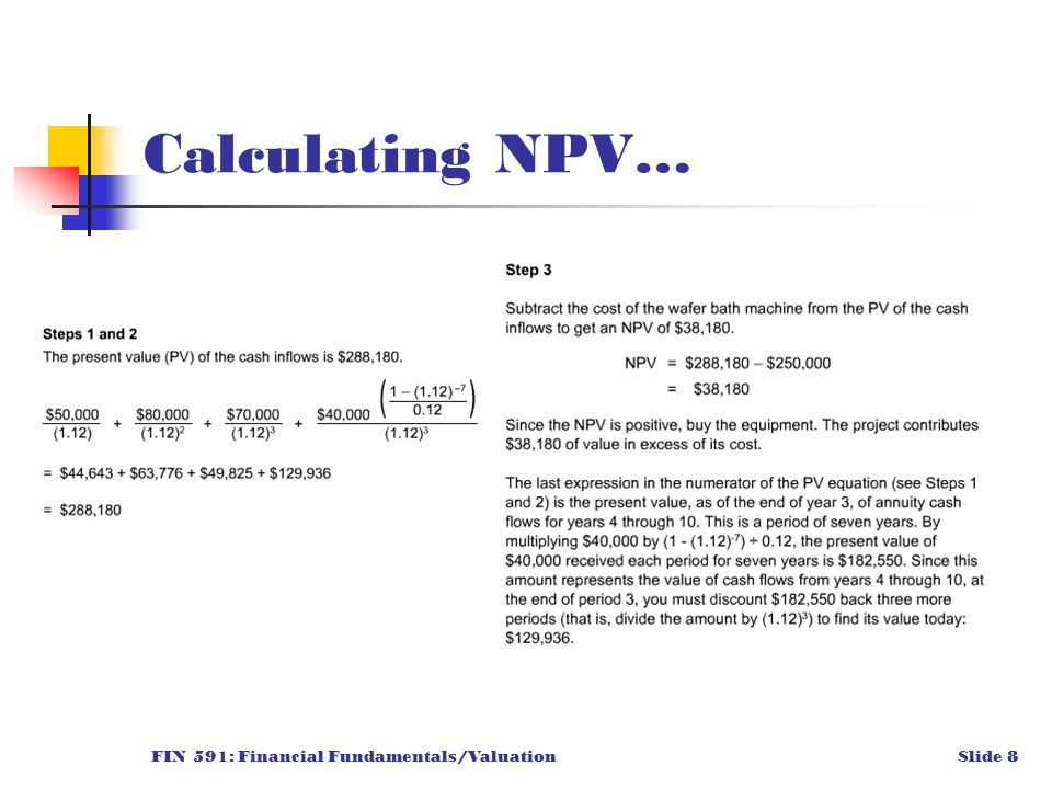 FIN 591: Financial Fundamentals/ValuationSlide 8 Calculating NPV…