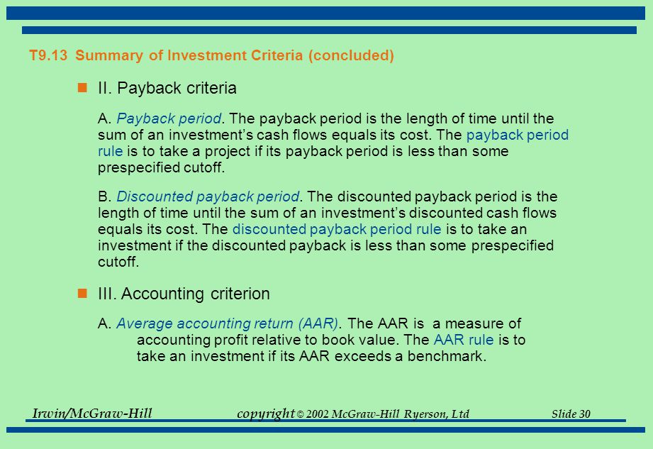Irwin/McGraw-Hillcopyright © 2002 McGraw-Hill Ryerson, Ltd Slide 30 T9.13 Summary of Investment Criteria (concluded) II.