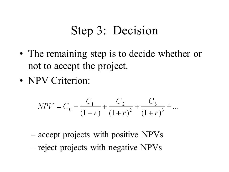 Step 3: Decision The remaining step is to decide whether or not to accept the project.