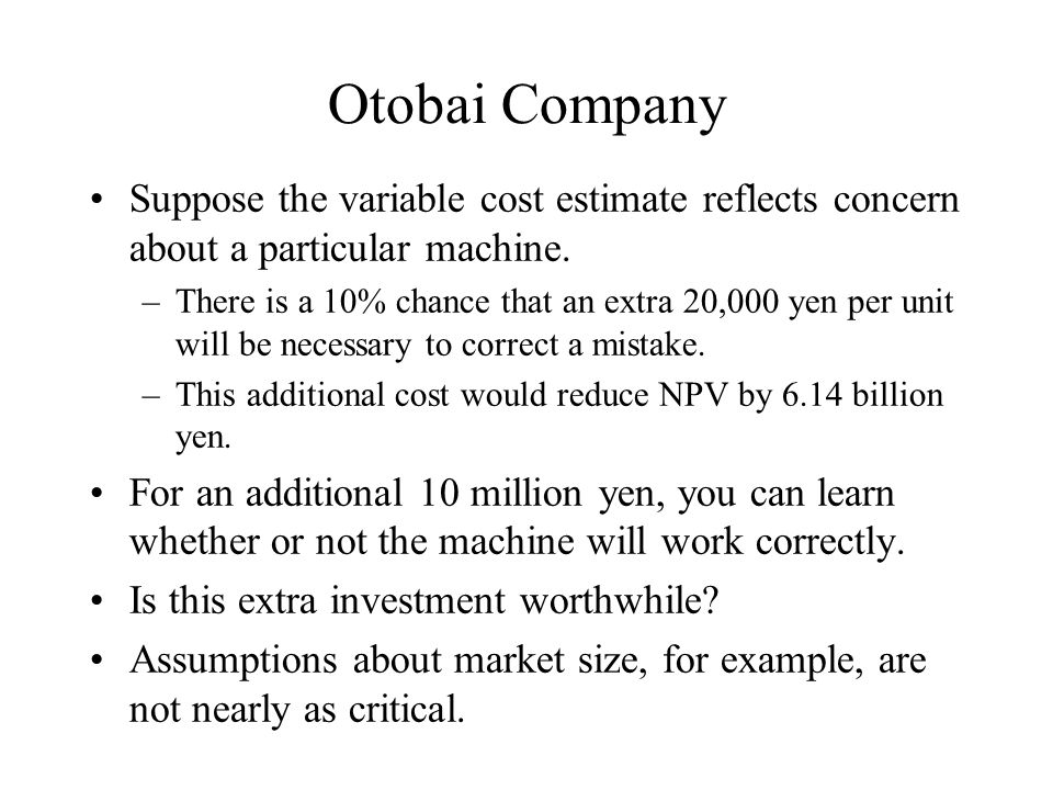 Otobai Company Suppose the variable cost estimate reflects concern about a particular machine.