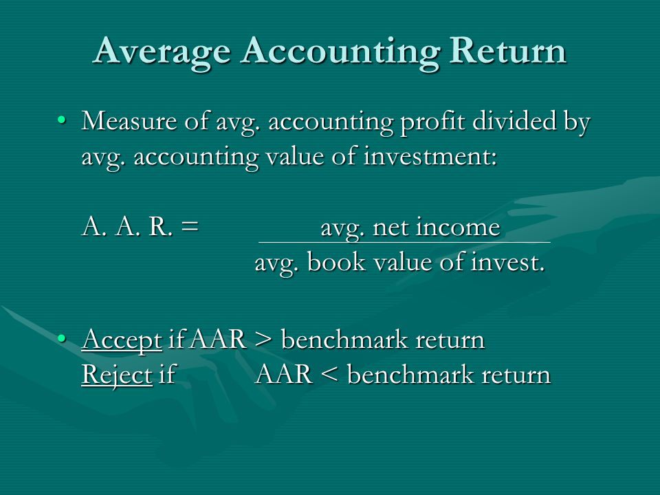 Average Accounting Return Measure of avg. accounting profit divided by avg.