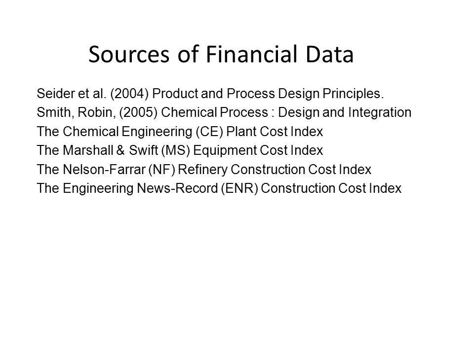 Sources of Financial Data Seider et al. (2004) Product and Process Design Principles.