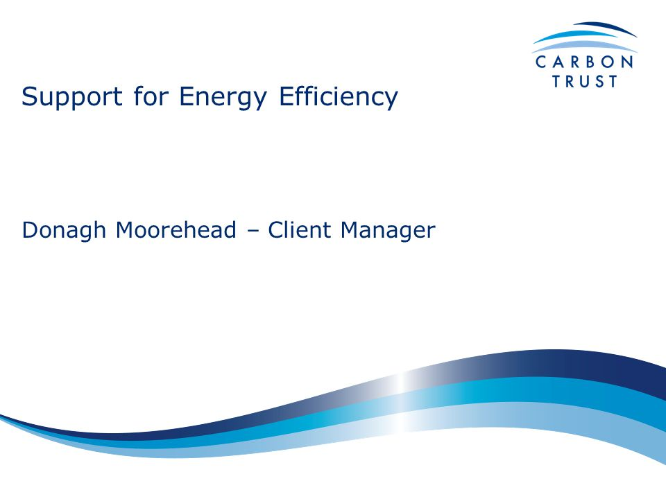 Electricity Spend = £7.6m Cost savings = £2.3 pa Implementation costs = £3.0m Payback = 16 months Percentage savings = 31% tCO2 savings = 26,409 pa Electricity savings = 42 GWh pa Significant potential for cost effective energy efficiency improvement Case Study : NI compressed air initiative Ref: CTS010, Mar 06