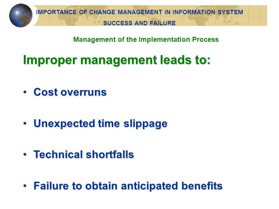 Consequences of Poor Project Management Figure 14-6 IMPORTANCE OF CHANGE MANAGEMENT IN INFORMATION SYSTEM SUCCESS AND FAILURE