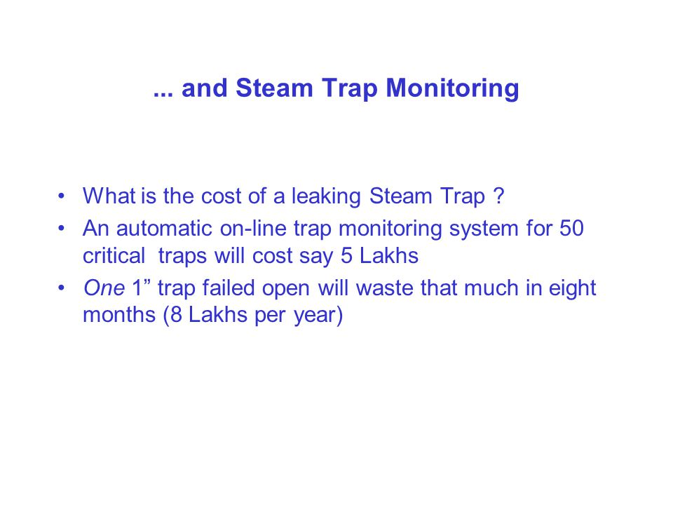 ... and Steam Trap Monitoring What is the cost of a leaking Steam Trap .