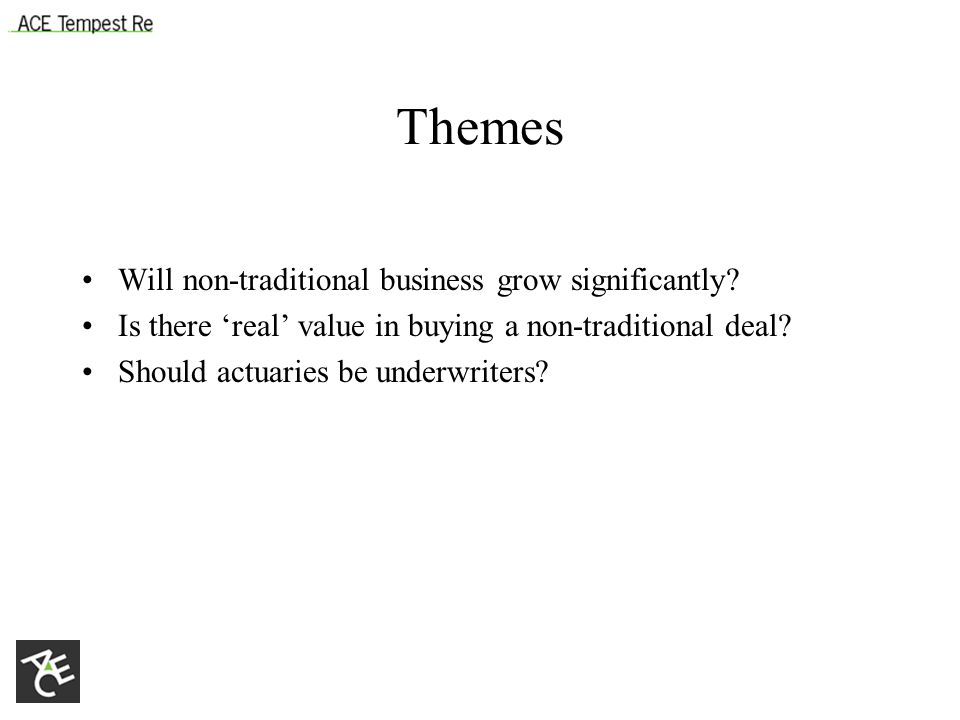 Themes Will non-traditional business grow significantly.