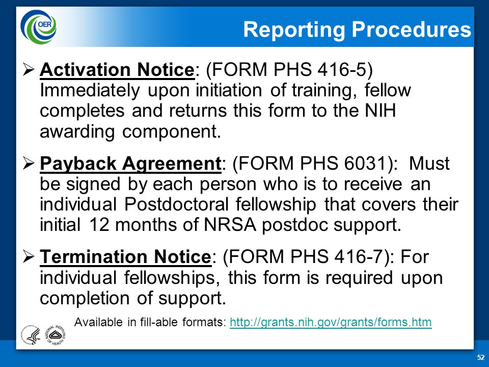 52 Reporting Procedures  Activation Notice: (FORM PHS 416-5) Immediately upon initiation of training, fellow completes and returns this form to the N