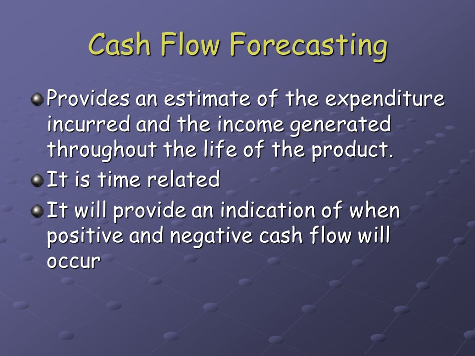 Cash Flow Forecasting It is not easy to get things right due to the number of uncertainties The longer the whole life of the product the more uncertain is the forecast The increase in alliance contracts and PPFI have increase the need for improving the accuracy of cash flow forecasting