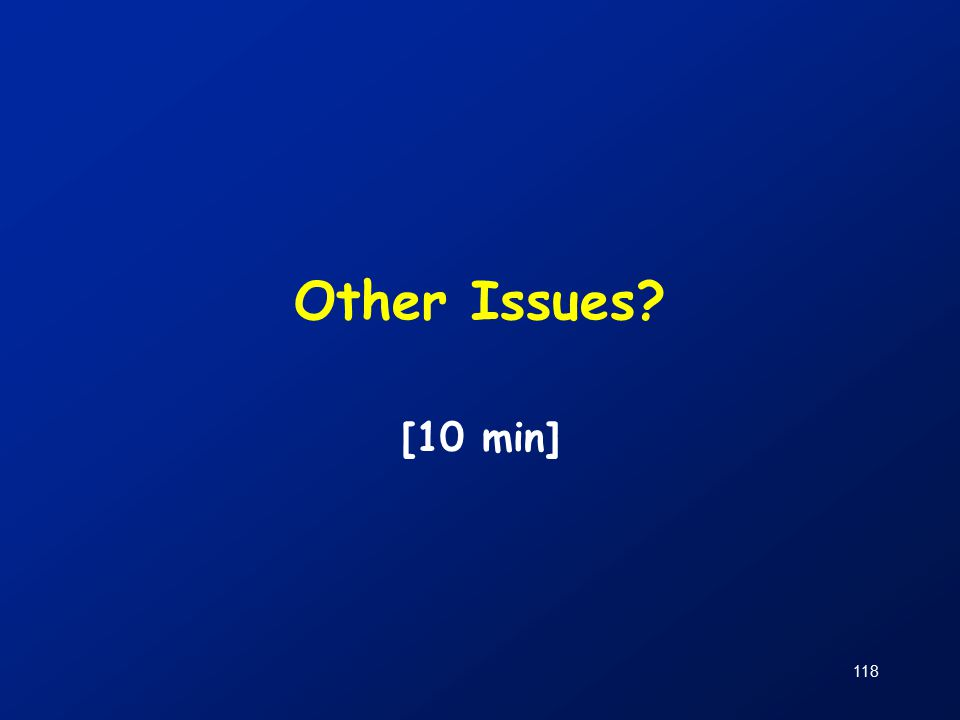 118 Other Issues [10 min]