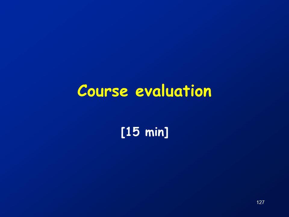 127 Course evaluation [15 min]