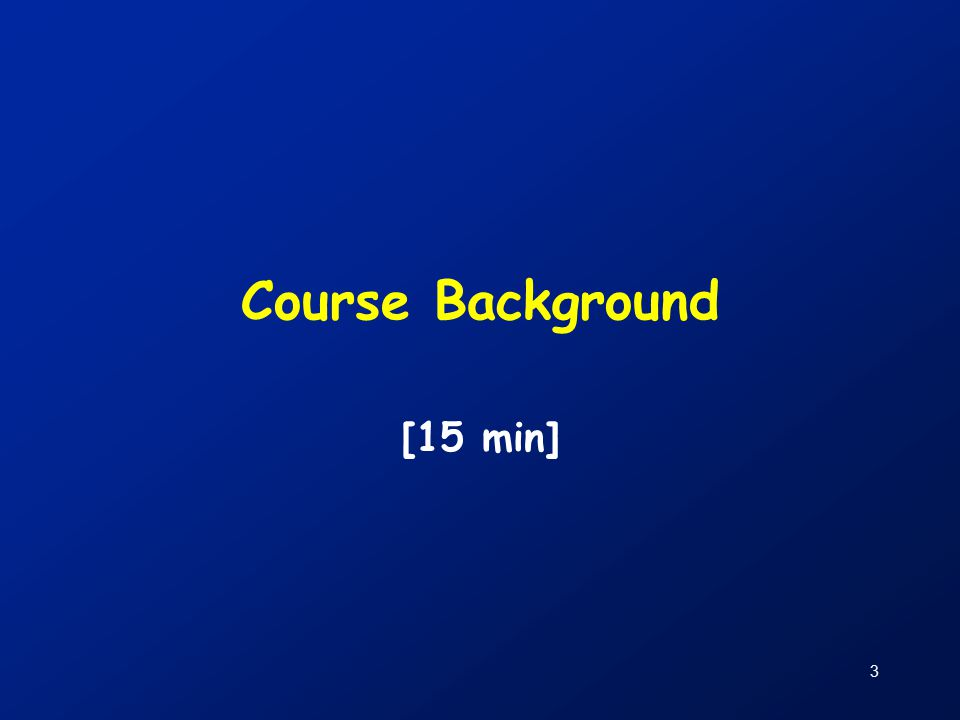3 Course Background [15 min]