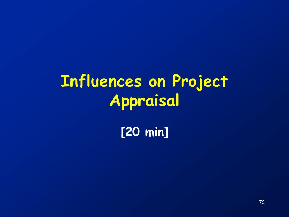 75 Influences on Project Appraisal [20 min]