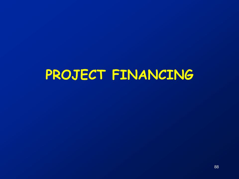 88 PROJECT FINANCING