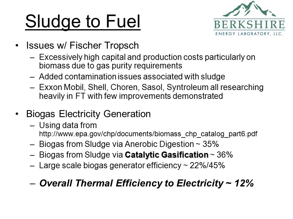 Sludge to Fuel Financial Analysis Ignoring Capital & Production Costs Though conversion efficiency is lower, fuel value is higher resulting in higher profit potentialThough conversion efficiency is lower, fuel value is higher resulting in higher profit potential