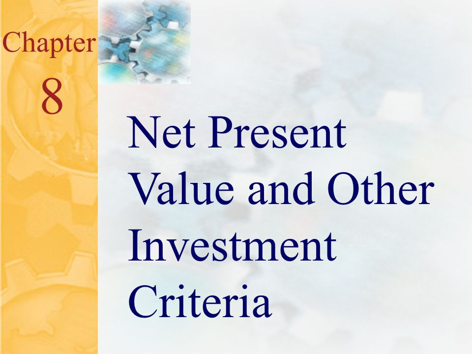 McGraw-Hill/Irwin ©2001 The McGraw-Hill Companies All Rights Reserved 8.0 Chapter 8 Net Present Value and Other Investment Criteria