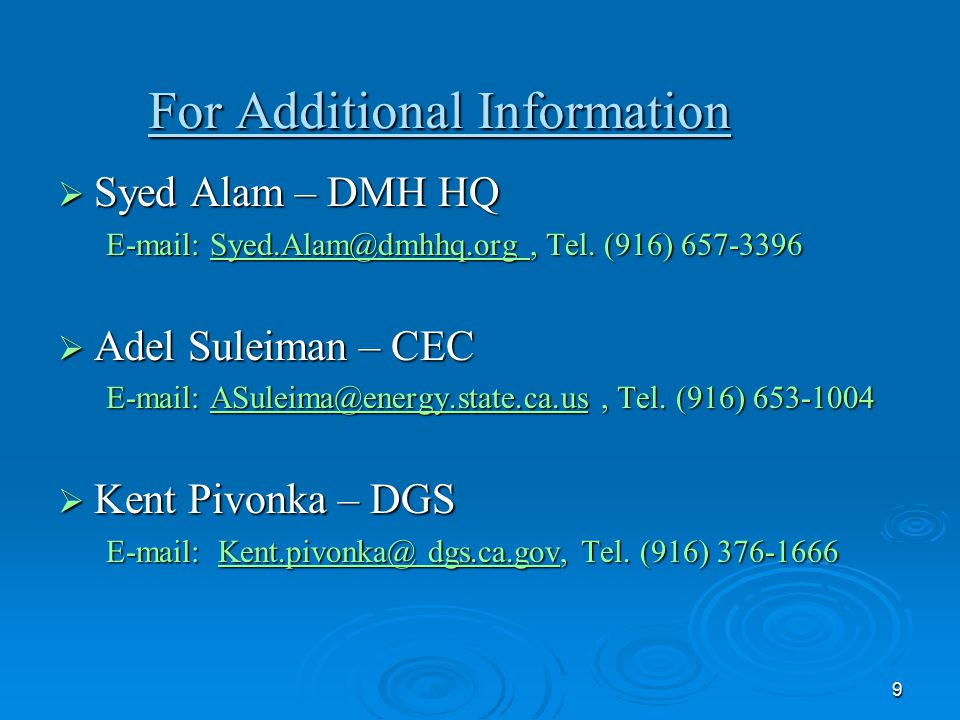 9 For Additional Information  Syed Alam – DMH HQ E-mail: Syed.Alam@dmhhq.org, Tel.