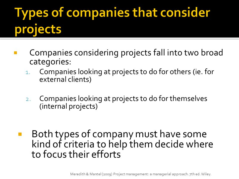  Companies considering projects fall into two broad categories: 1.