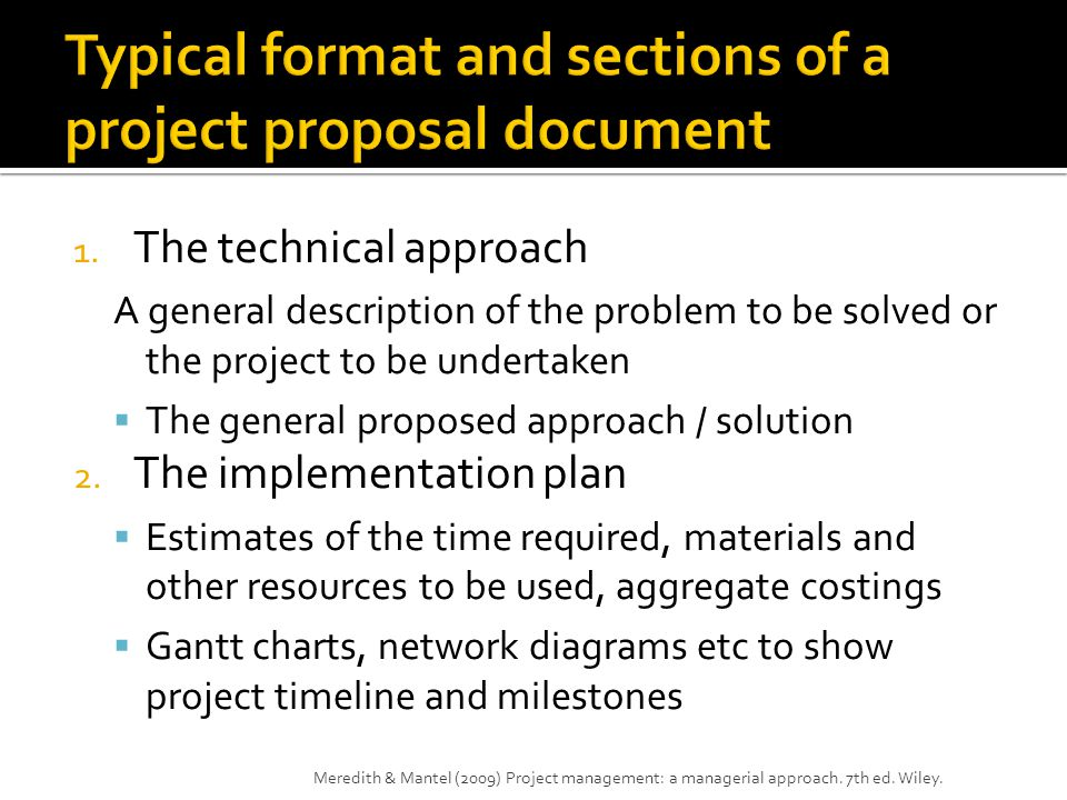 1. The technical approach A general description of the problem to be solved or the project to be undertaken  The general proposed approach / solution