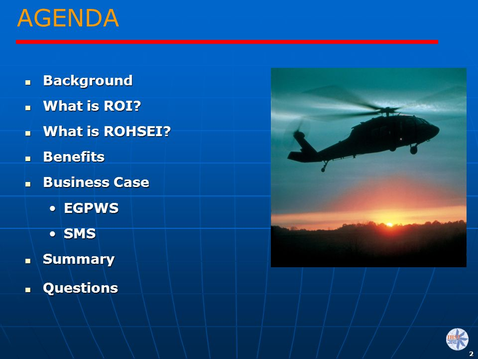 2 AGENDA Background Background What is ROI? What is ROI? What is ROHSEI? What is ROHSEI? Benefits Benefits Business Case Business Case EGPWSEGPWS SMSS