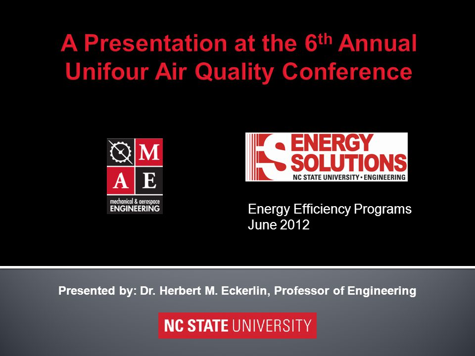 Energy Efficiency Programs June 2012 Presented by: Dr.