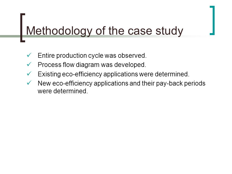 Methodology of the case study Entire production cycle was observed.