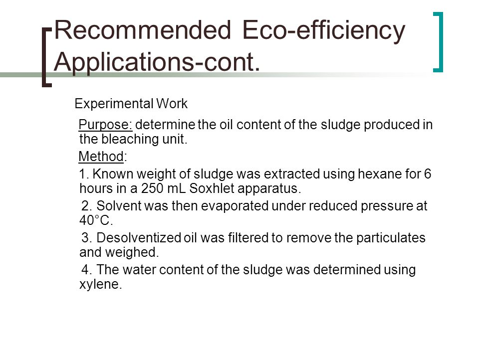 Purpose: determine the oil content of the sludge produced in the bleaching unit.