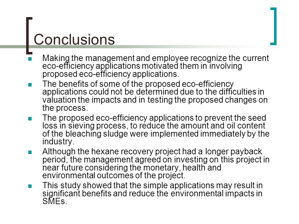 Conclusions Making the management and employee recognize the current eco-efficiency applications motivated them in involving proposed eco-efficiency applications.