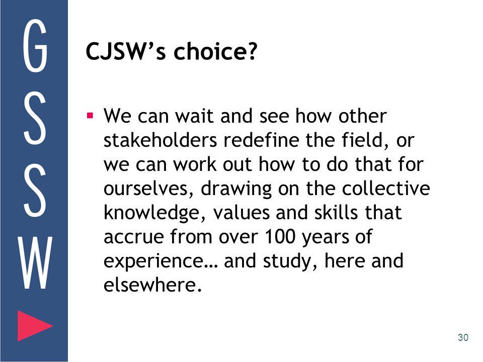 30 CJSW's choice.