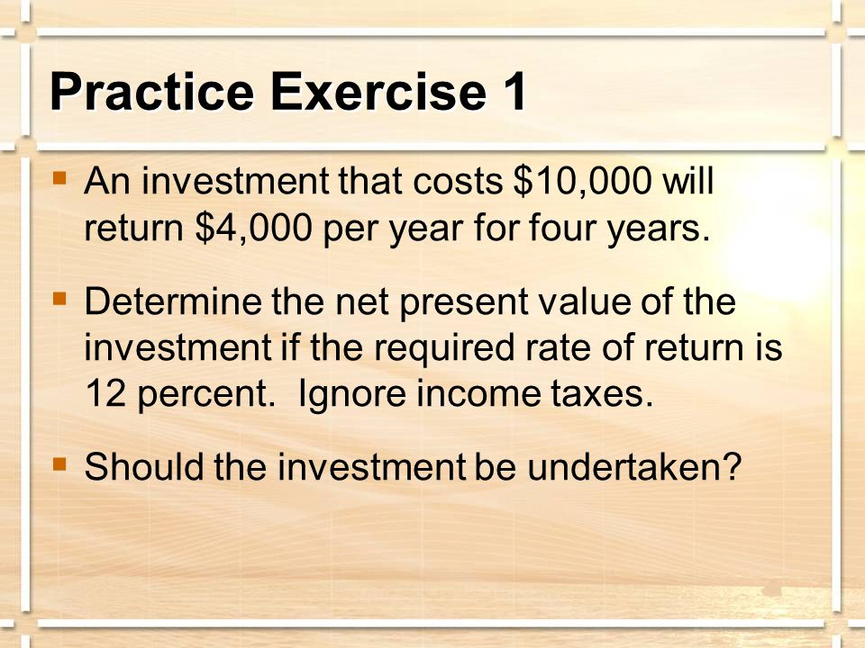  An investment that costs $10,000 will return $4,000 per year for four years.  Determine the net present value of the investment if the required rat