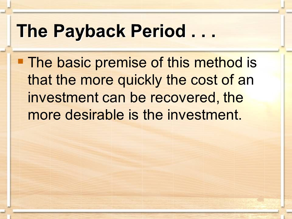 The Payback Period...