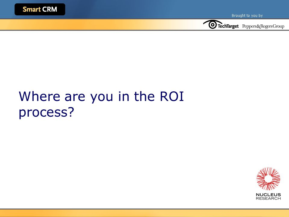 Where are you in the ROI process