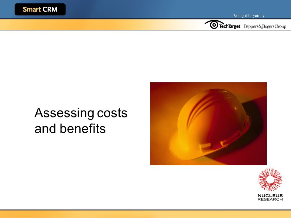 Assessing costs and benefits