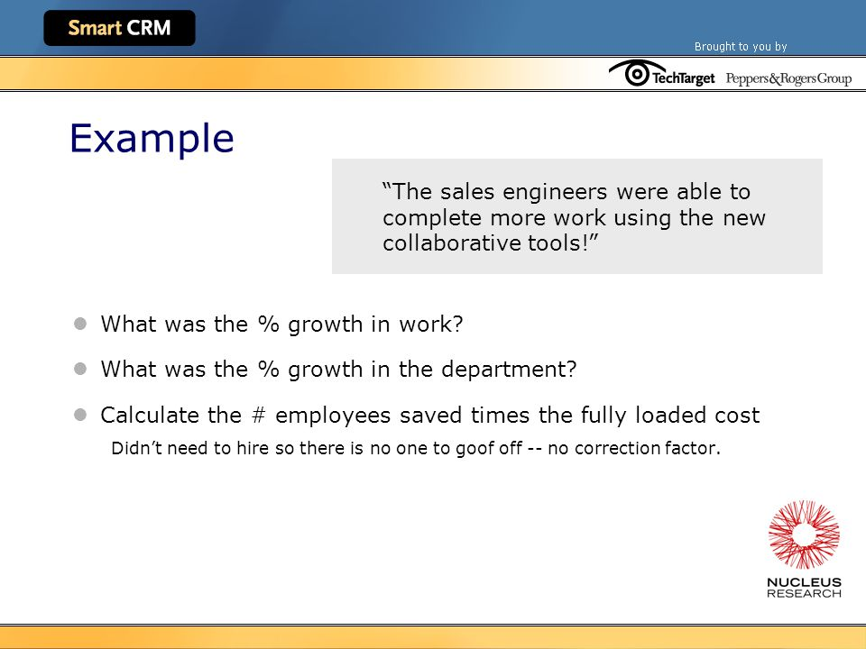 Example The sales engineers were able to complete more work using the new collaborative tools! What was the % growth in work.