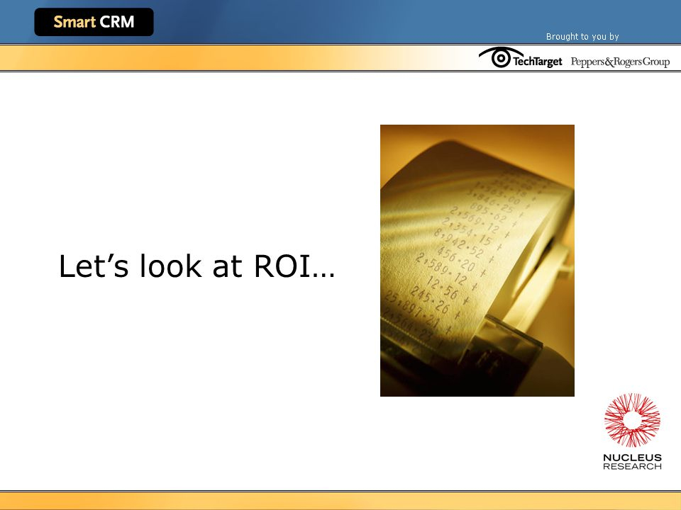 ROI tool Costs Enter all cost data Benefits Direct and indirect Summary Results Good for CFO Report Submit with proposal Quick Calculator Back of the envelope estimate Help