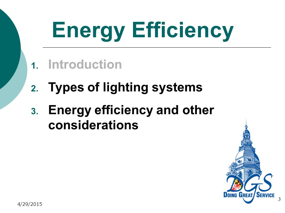 Energy Efficiency 3 1. Introduction 2. Types of lighting systems 3.