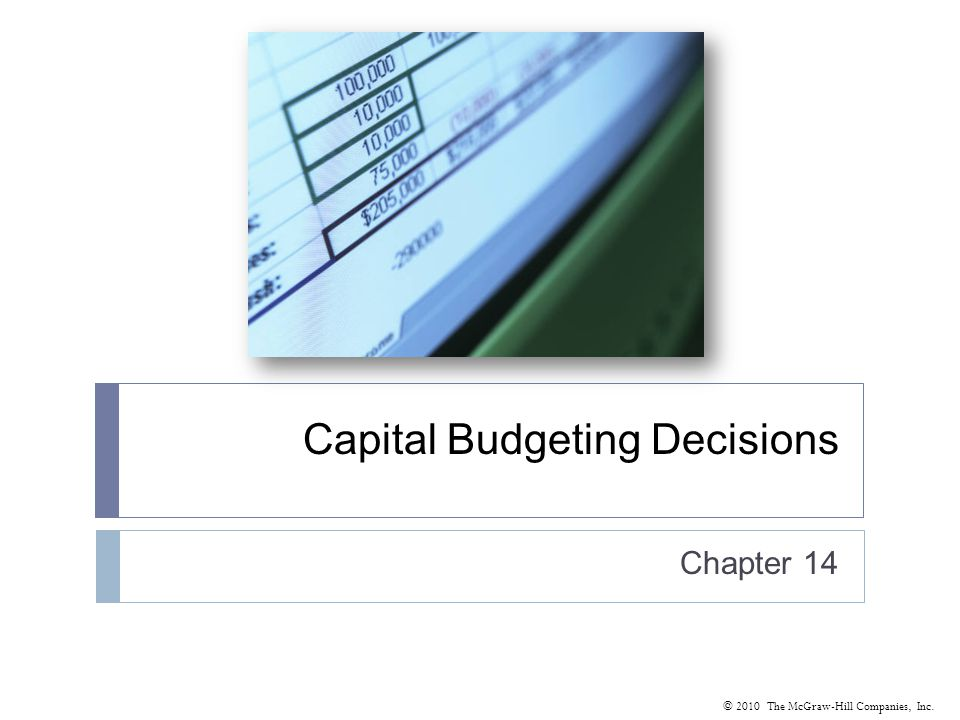 © 2010 The McGraw-Hill Companies, Inc. Capital Budgeting Decisions Chapter 14