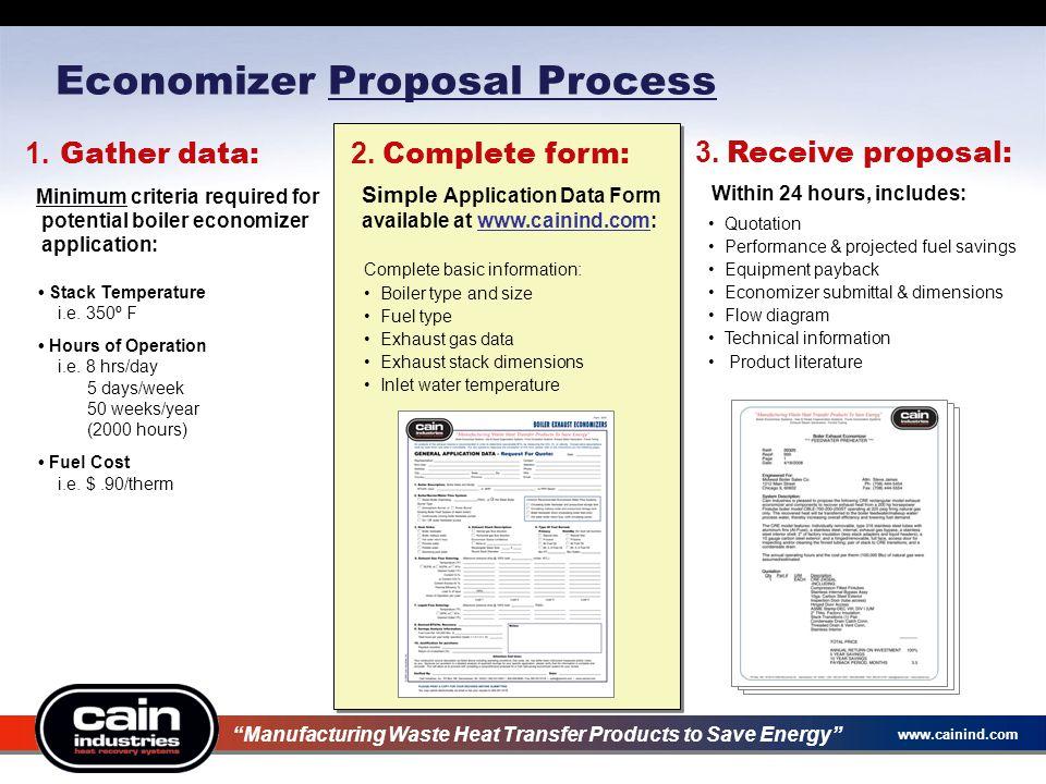 www.cainind.com Economizer Proposal Process 1. Gather data: Minimum criteria required for potential boiler economizer application: Stack Temperature i