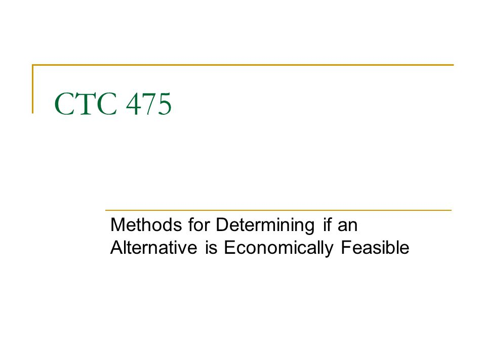 CTC 475 Methods for Determining if an Alternative is Economically Feasible