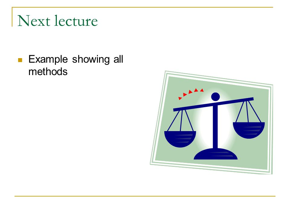 Next lecture Example showing all methods