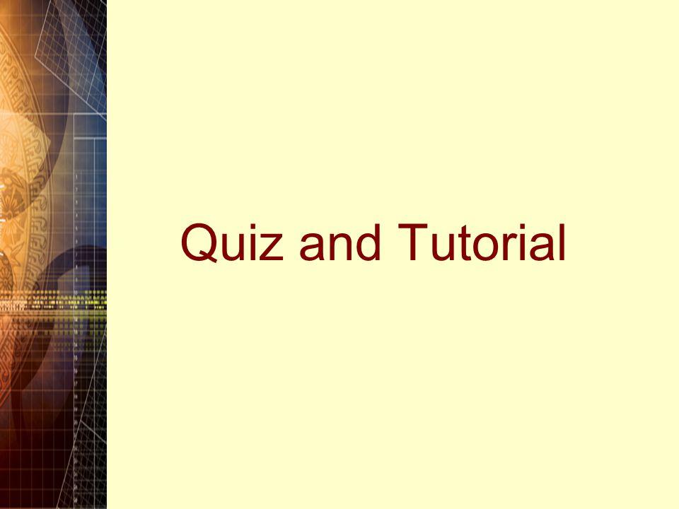 Quiz and Tutorial