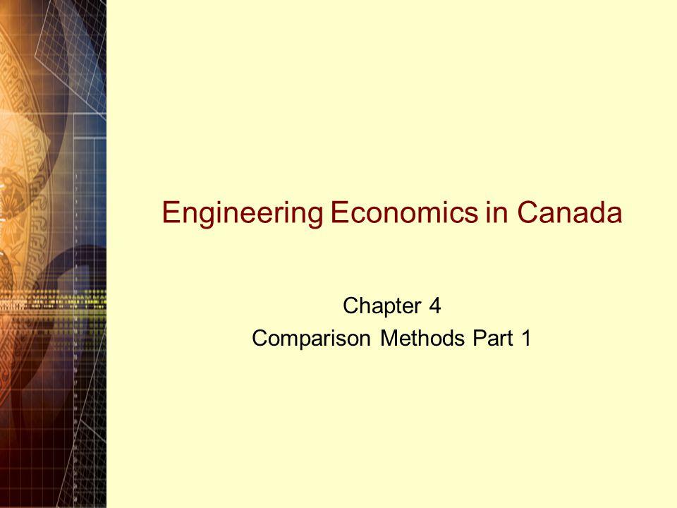 Engineering Economics in Canada Chapter 4 Comparison Methods Part 1