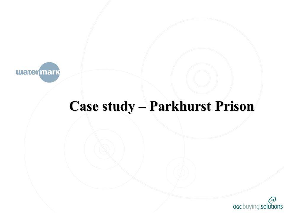 Case study – Parkhurst Prison
